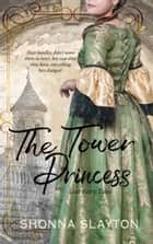 The Tower Princess ebook by Shonna Slayton