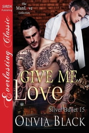 Give Me Love ebook by Olivia Black