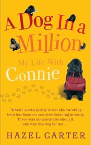 A Dog in a Million - My Life with Connie ebook by Hazel Carter