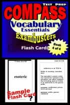 COMPASS Test Prep Essential Vocabulary--Exambusters Flash Cards--Workbook 4 of 4 - Compass Exam Study Guide ebook by Compass Exambusters