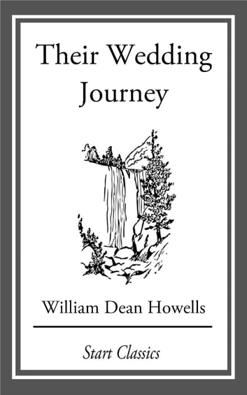 Their Wedding Journey ebook by William Dean Howells