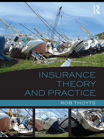 Insurance Theory and Practice ebook by Rob Thoyts