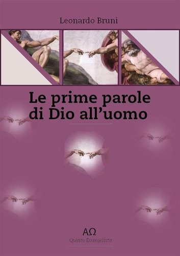 Le prime parole di Dio all'uomo ebook by Leonardo Bruni