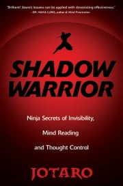 Martial arts self defence ebooks rakuten kobo shadow warrior ninja secrets of invisibility mind reading and thought control ebook by fandeluxe Choice Image