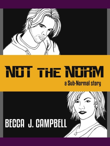 Not the Norm - Sub-Normal, #1 ebook by Becca J. Campbell