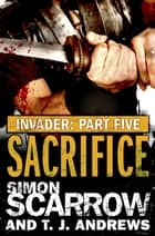 Invader: Sacrifice (5 in the Invader Novella Series) ebook by