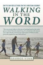 Walking in the Word ebook by George Vink