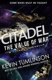 Citadel: The Value of War - Citadel ebook by Kevin Tumlinson