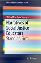 Narratives of Social Justice Educators ebook by Shirley Sommers