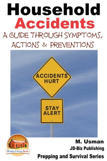 Household Accidents: A Guide through Symptoms, Actions & Preventions