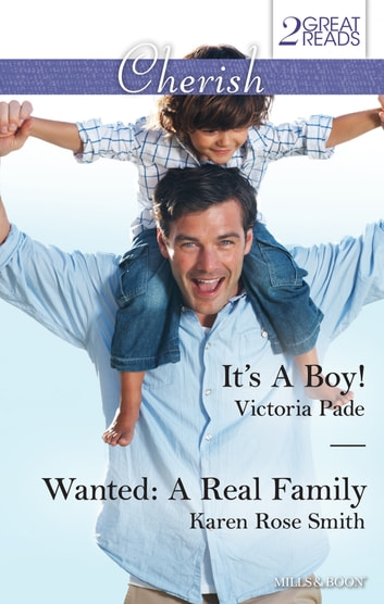 It's A Boy!/Wanted - A Real Family eBook by Victoria Pade,Karen Rose Smith