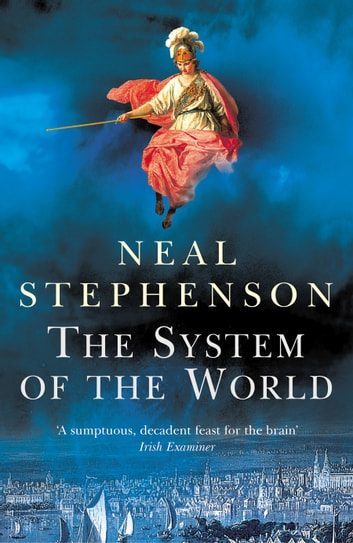 The System Of The World ebook by Neal Stephenson