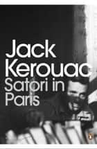 Satori in Paris eBook by Jack Kerouac