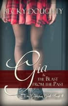 Gia & the Blast from the Past - The Gustafson Girls ebook by Becky Doughty