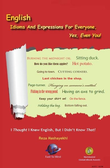 English Idioms And Expressions For Everyone, Yes, Even You! ebook by Reza Mashayekhi