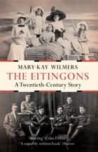 The Eitingons ebook by Mary-Kay Wilmers