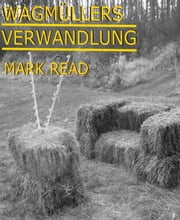 Wagmüllers Verwandlung ebook by Mark Read