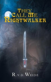 They call me Nightwalker ebook by R.v.d.Weide