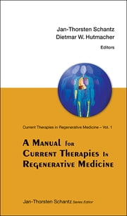 A Manual for Current Therapies in Regenerative Medicine ebook by Jan-Thorsten Schantz,Dietmar W Hutmacher