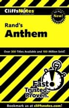 CliffsNotes on Rand's Anthem ebook by Andrew Bernstein