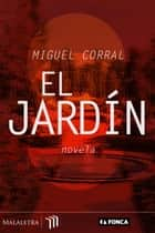 El jardín ebook by Miguel Corral