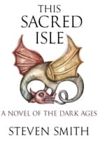 This Sacred Isle ebook by Steven Smith
