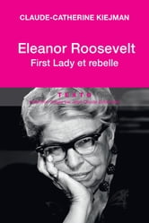 Eleanor Roosevelt - First lady et rebelle ebook by Claude-Catherine Kiejman