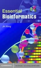 Essential Bioinformatics ebook by Jin Xiong