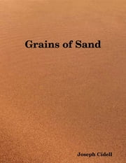 Grains of Sand ebook by Joseph Cidell