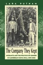 The Company They Kept ebook by Lara Putnam