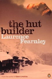 The Hut Builder ebook by Laurence Fearnley