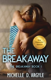 The Breakaway ebook by Michelle D. Argyle