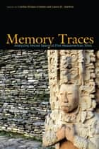 Memory Traces ebook by Cynthia Kristan-Graham,Laura M. Amrhein