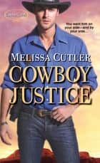 Cowboy Justice ebook by Melissa Cutler