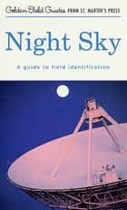 Night Sky - A Guide To Field Identification ebook by Mark R. Chartrand, Helmut K. Wimmer