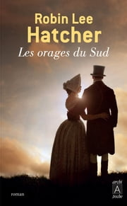 Les orages du Sud eBook by Robin Lee Hatcher