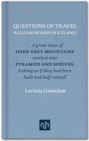 Questions of Travel - William Morris in Iceland ebook by Lavinia Greenlaw