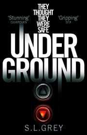 Under Ground ebook by S. L. Grey