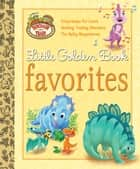 Dinosaur Train Little Golden Book Favorites (Dinosaur Train) ebook by Andrea Posner-Sanchez, Golden Books