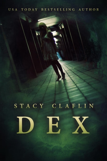 Dex ebook by Stacy Claflin