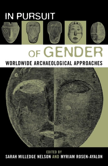 In Pursuit of Gender - Worldwide Archaeological Approaches ebook by
