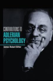 Contributions To Adlerian Psychology ebook by James Robert Bitter