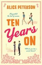 Ten Years On ebook by Alice Peterson