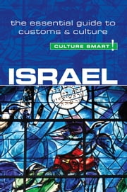 Israel - Culture Smart! - The Essential Guide to Customs & Culture ebook by Marian Lebor,Jeffrey Geri
