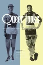 Queer Looks ebook by Martha Gever,Pratibha Parmar,John Greyson