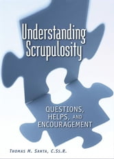 Understanding Scrupulosity ebook by Santa, Thomas M.