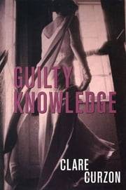 Guilty Knowledge ebook by Clare Curzon