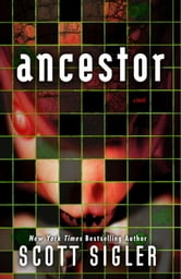 Ancestor - A Novel ebook by Scott Sigler