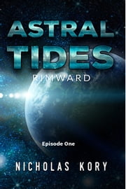 Astral Tides: Rimward - Episode One ebook by Nicholas Kory