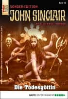 John Sinclair Sonder-Edition - Folge 012 - Die Todesgöttin ebook by Jason Dark